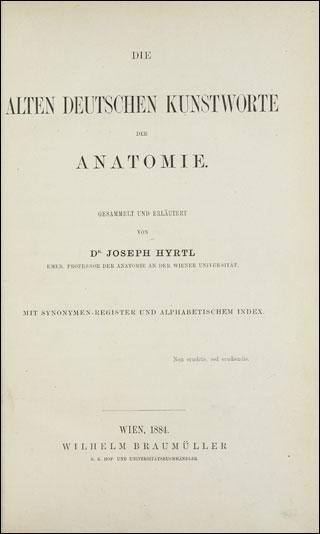 Hyrtl, Joseph: Die alten deutschen Kunstworte der Anatomie: mit ...